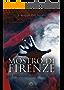 Il Mostro di Firenze, la vera storia (1968-1985...2012) (Criminologia)
