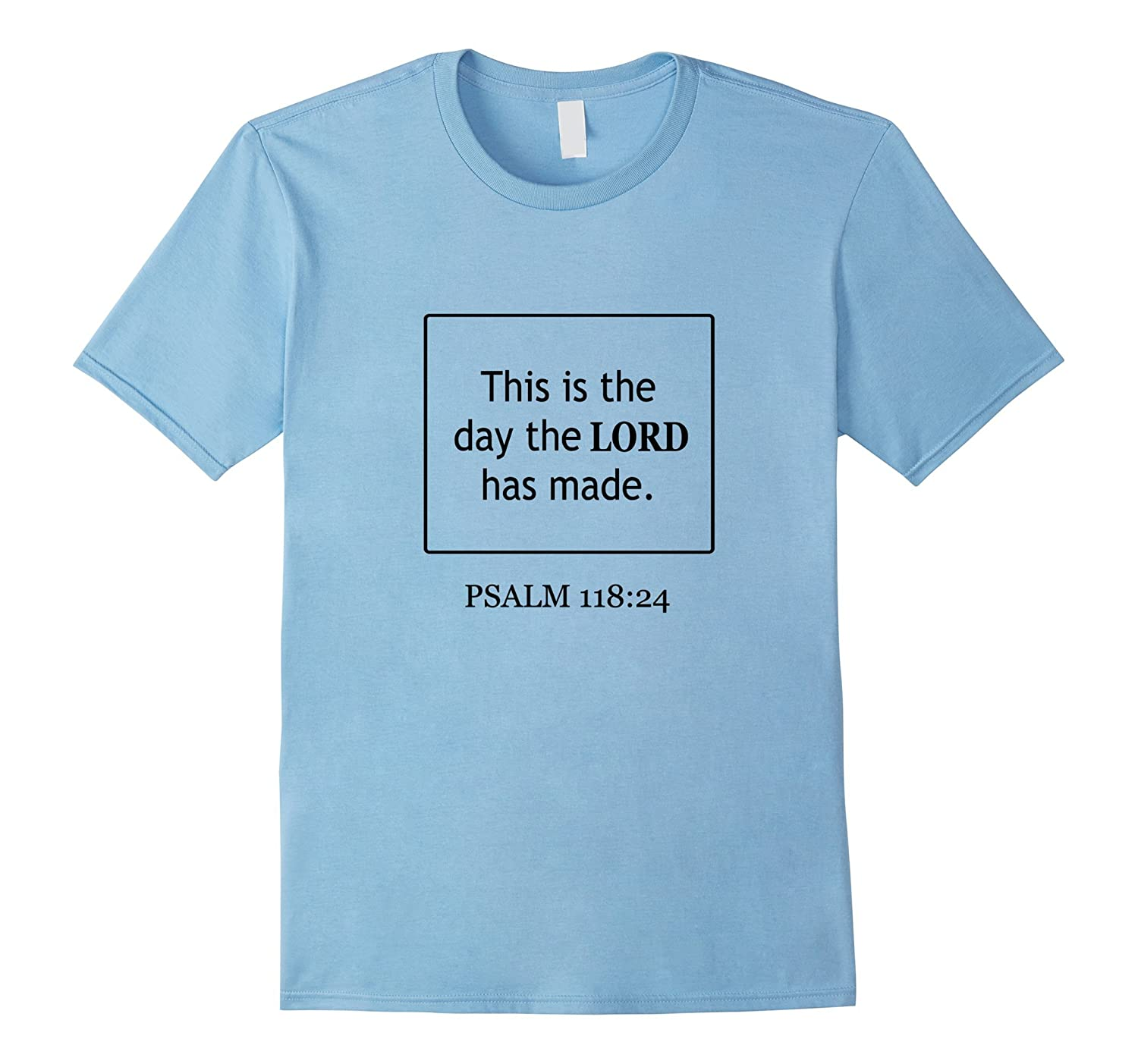 This Is The Day The Lord Has Made Bible Verse T-Shirt-Vaci