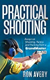 Practical Shooting: Essays on Shooting, Tactics and Training from a Grandmaster (English Edition)