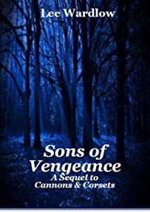 Sons of Vengeance: A Sequel to Cannons & Corsets (The Truth Family Book 2)