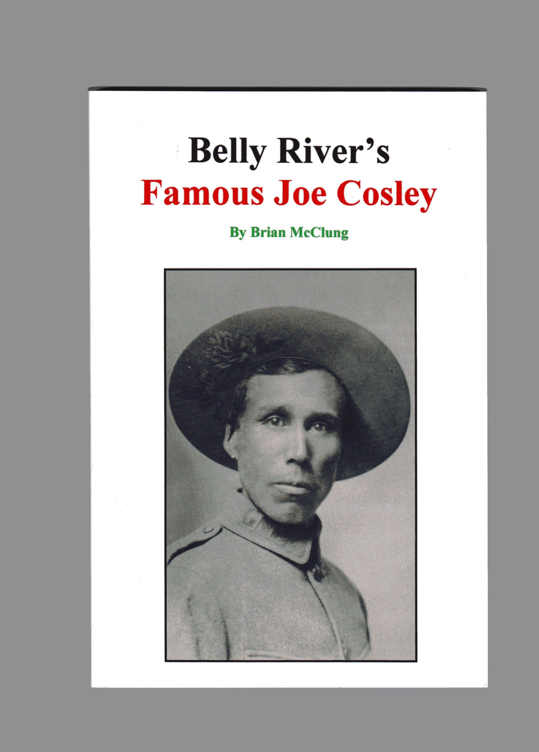 Read Online Belly River's Famous Joe Cosley (Third Edition) PDF
