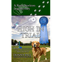 High In Trial (Raine Stockton Dog Mysteries Book 7)