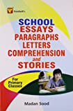 School Essays, Paragraphs, Letters, Comprehension and Stories(For Primary Classes)