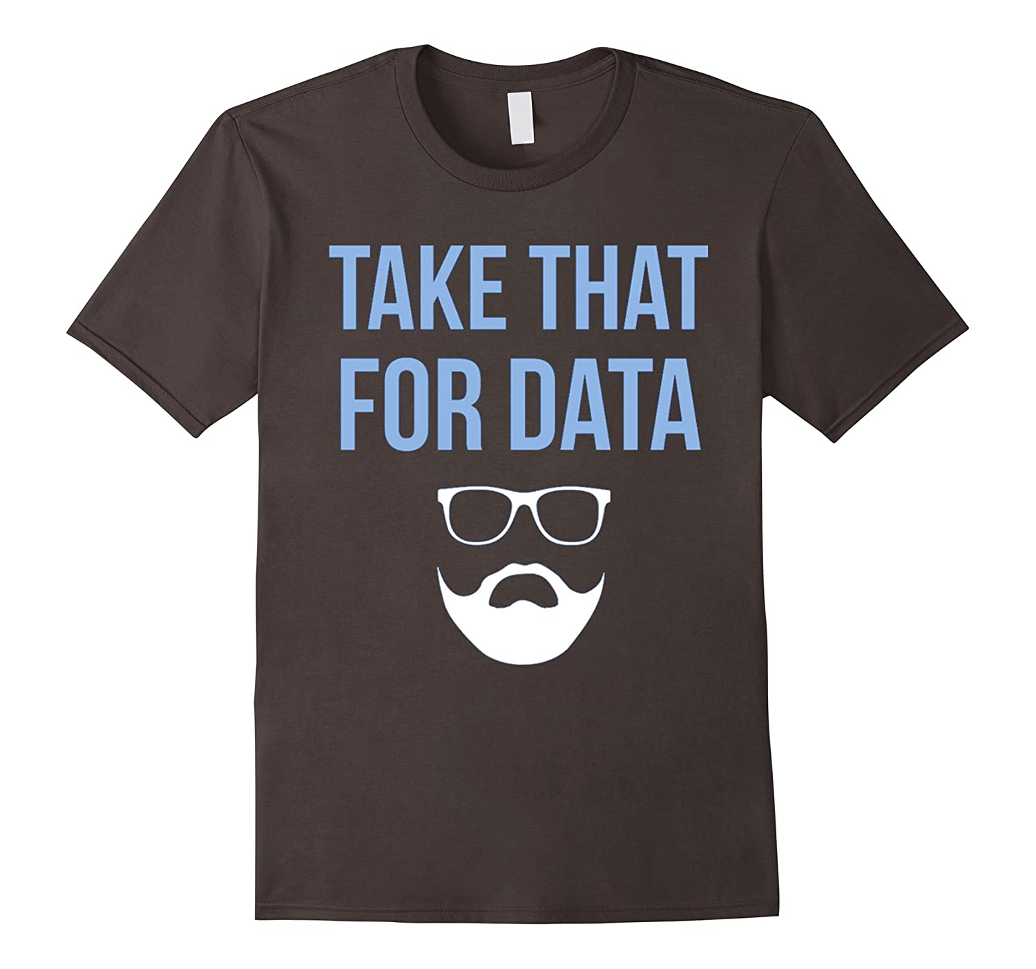Take That For Data T-Shirts-RT