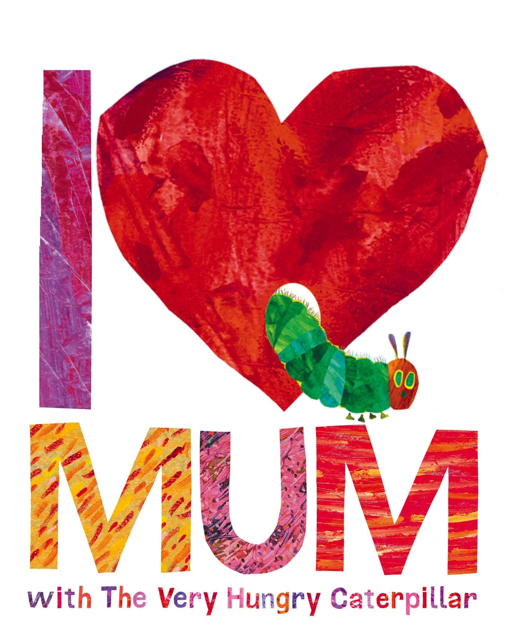 I Love Mum with The Very Hungry Caterpillar ebook