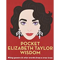 Pocket Elizabeth Taylor Wisdom: Witty quotes and wise words from a true icon