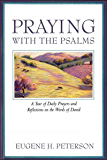 Praying with the Psalms: A Year of Daily Prayers and Reflections