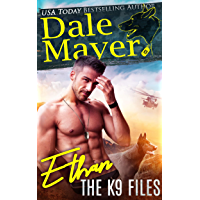 Ethan (The K9 Files Book 1)