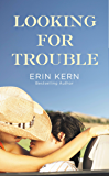 Looking for Trouble (Trouble Series Book 1)