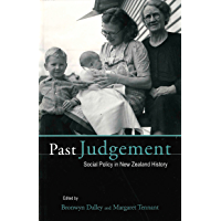 Past Judgement: Social Policy in New Zealand History