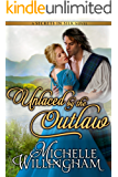 Unlaced by the Outlaw (Secrets in Silk Book 4) (English Edition)