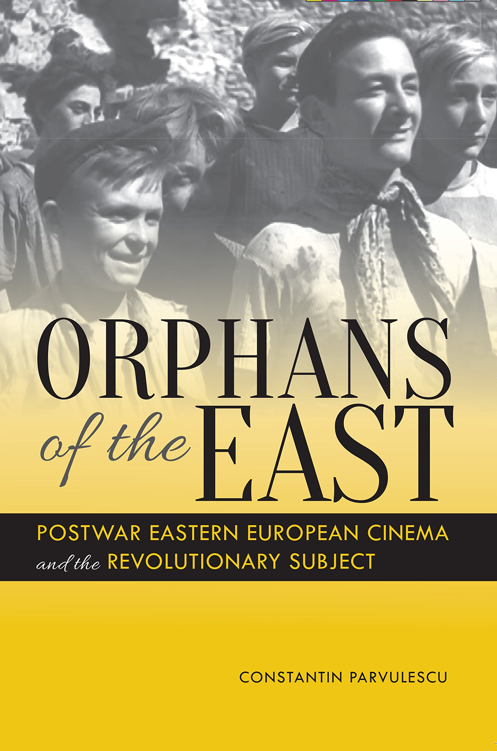 Download Orphans of the East: Postwar Eastern European Cinema and the Revolutionary Subject ebook