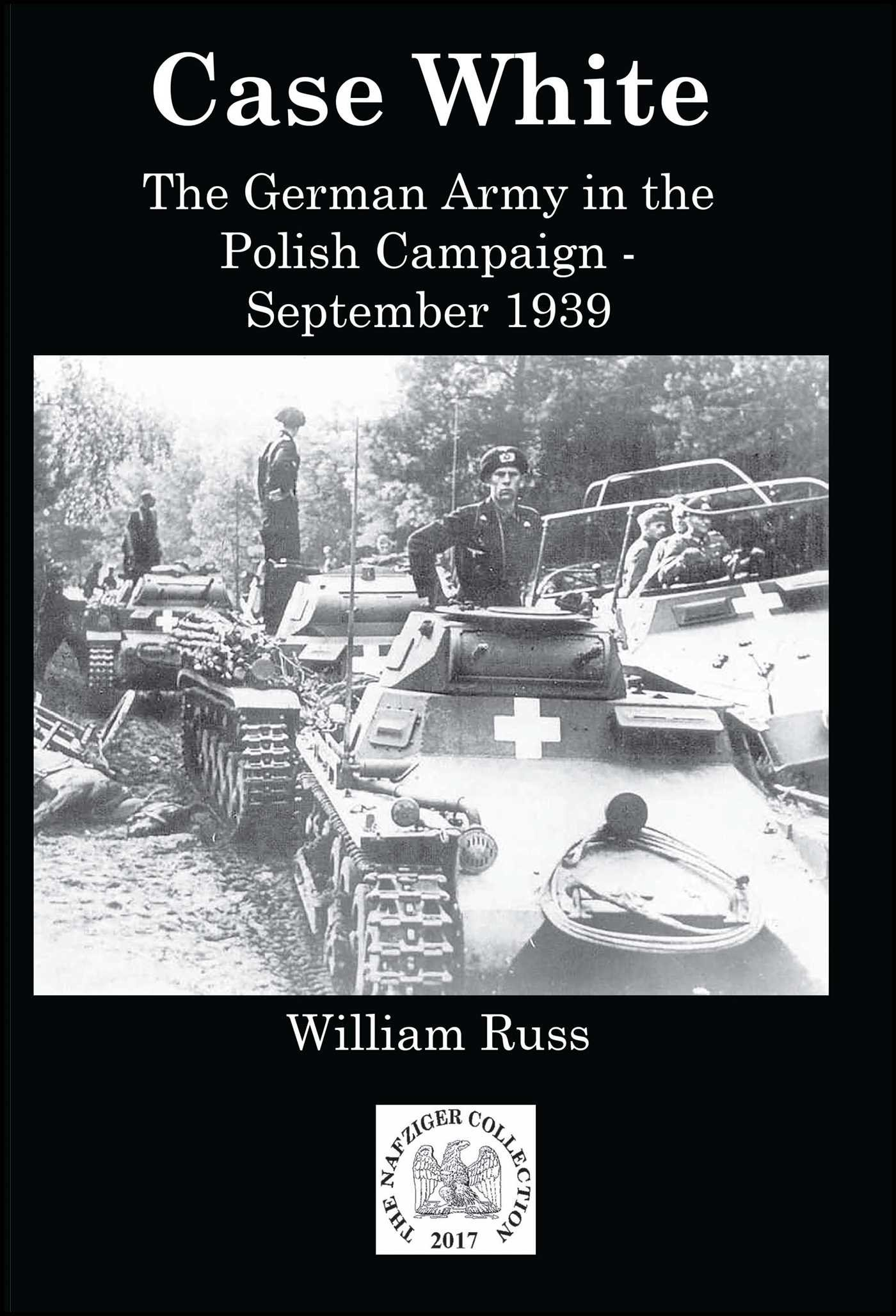 Case White: German Operations in the Polish Campaign, September 1939 pdf epub