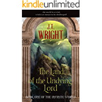 The Land of the Undying Lord (The Infinite World Book 1)