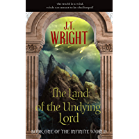 The Land of the Undying Lord (The Infinite World Book 1) (English Edition)