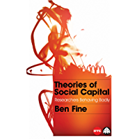 Theories of Social Capital: Researchers Behaving Badly (Political Economy and Development)