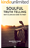 Soulful Truth Telling: Why Is Love So Hard To Find?