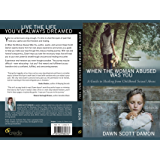 When The Woman Abused Was You: A Guide to Healing from Childhood Sexual Abuse