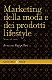 Marketing della moda e dei prodotti lifestyle (Le bussole)