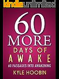 60 More Days of Awake: 60 Passages Into Awakening