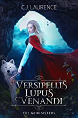 Versipellis Lupus Venandi (The Grim Sisters Book 1) Kindle Edition