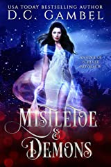 Mistletoe and Demons: A Christmas Paranormal Vampire Romance (The Edge of Forever) Kindle Edition