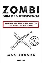 Zombi: Guía de supervivencia: Protección completa contra los muertos vivientes (Spanish Edition) Kindle Edition