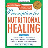 Prescription for Nutritional Healing, Fifth Edition: A Practical A-to-Z Reference to Drug-Free Remedies Using Vitamins, Miner