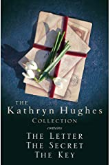 The Kathryn Hughes Collection: THE LETTER, THE SECRET and THE KEY Kindle Edition