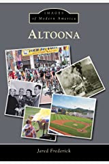 Altoona (Images of Modern America) Kindle Edition