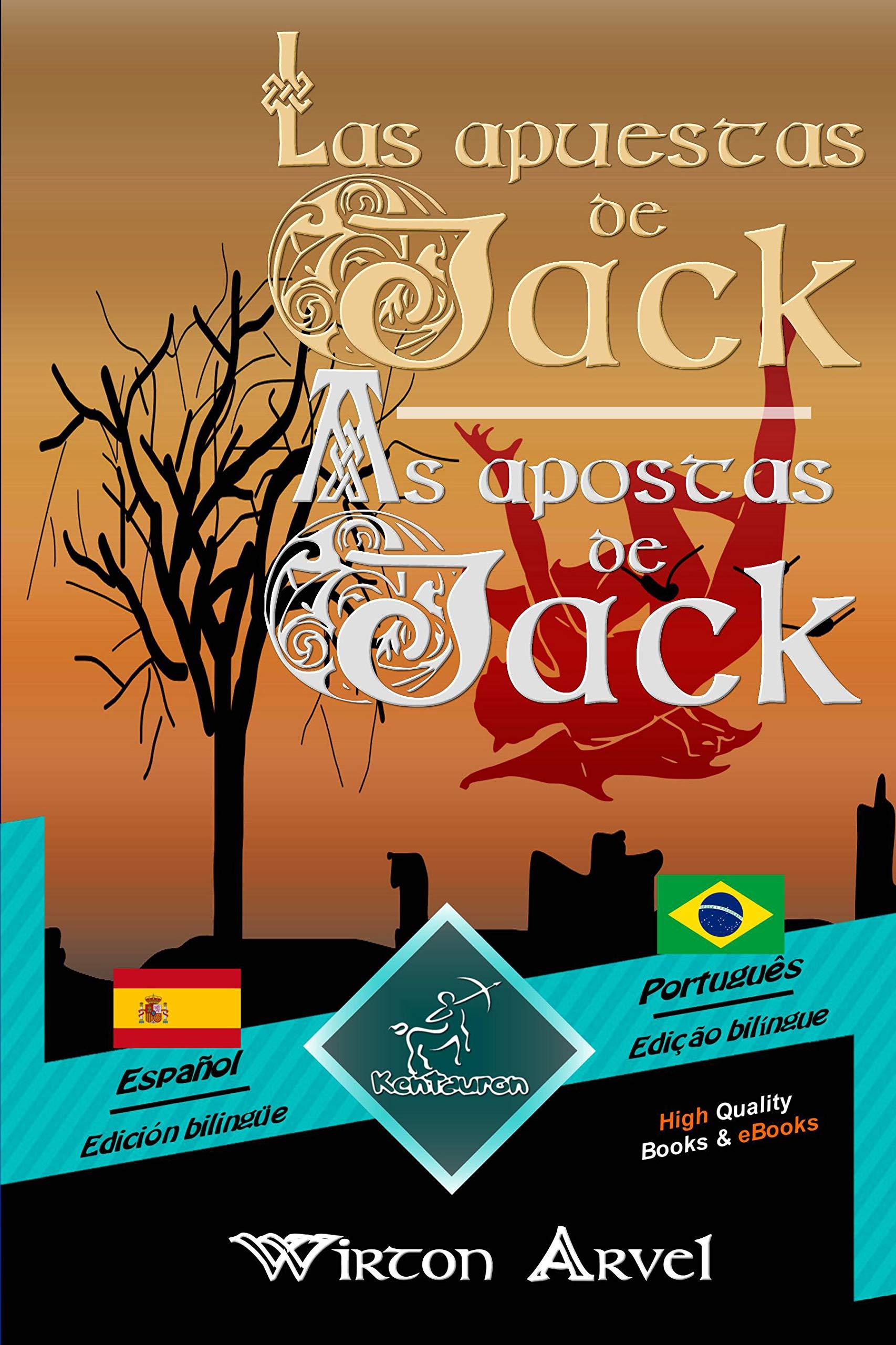 Las apuestas de Jack (Un cuento celta) - As apostas de Jack (Um conto celta): Textos bilingües en paralelo - Texto bilíngue em paralelo: Español - Portugués ... (Dual Language Easy Reader nº 92)