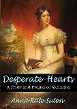 Desperate Hearts: A Pride and Prejudice Variation (English Edition)
