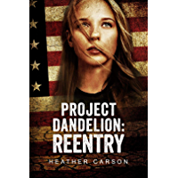 Project Dandelion: Reentry (English Edition)