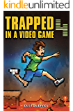 Trapped in a Video Game: Book Four