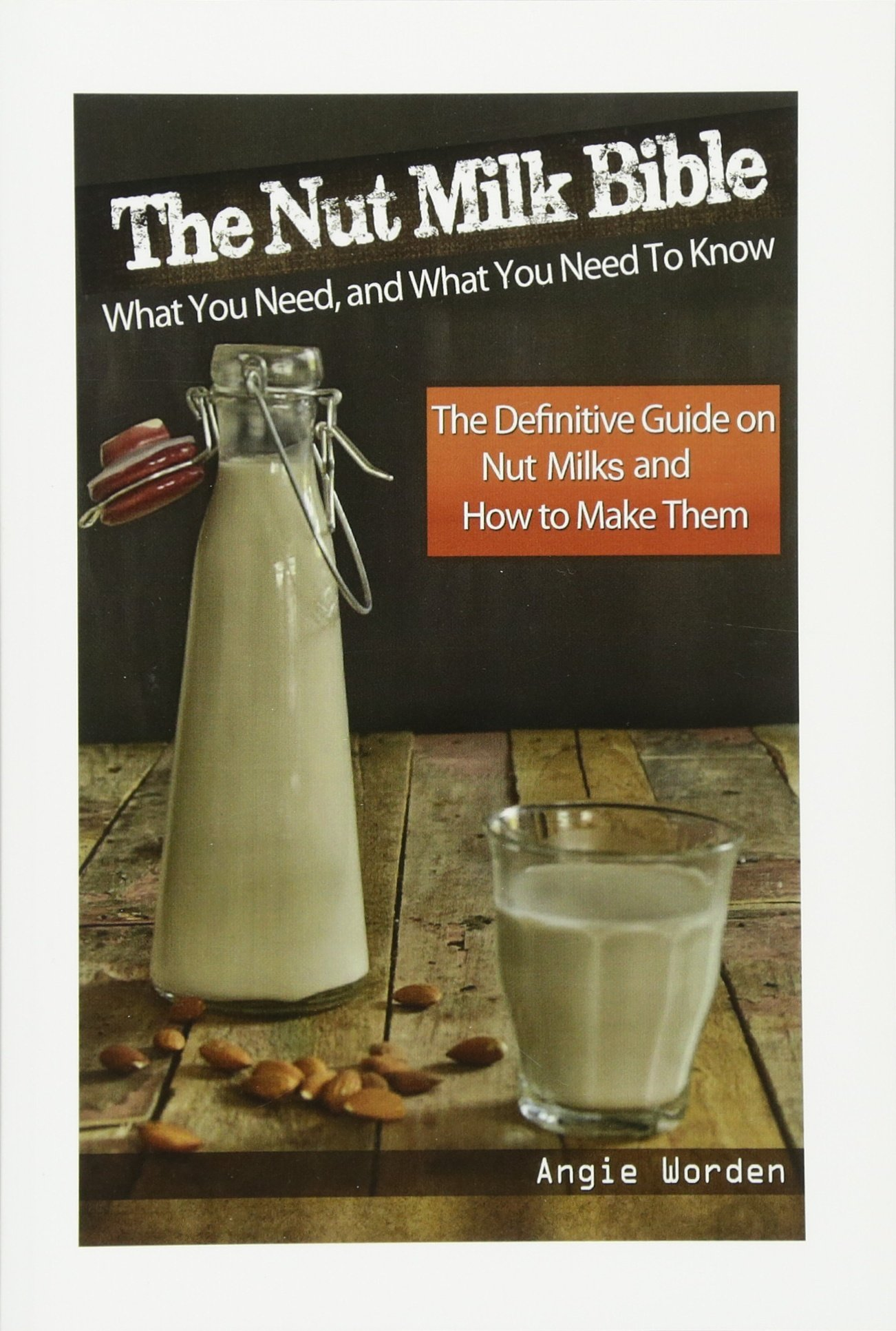 Nut Milk Bible Definitive Guide product image
