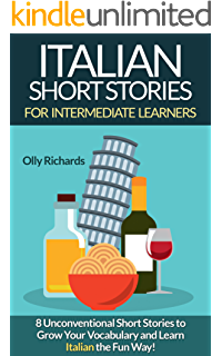 Italian Short Stories For Intermediate Learners: 8 Unconventional Short Stories to Grow Your Vocabulary and