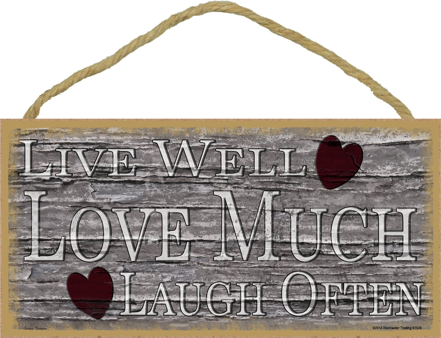 Blackwater Trading Hearts Live Well Love Much Laugh Often Primitive Rustic Sign Plaque 5X10