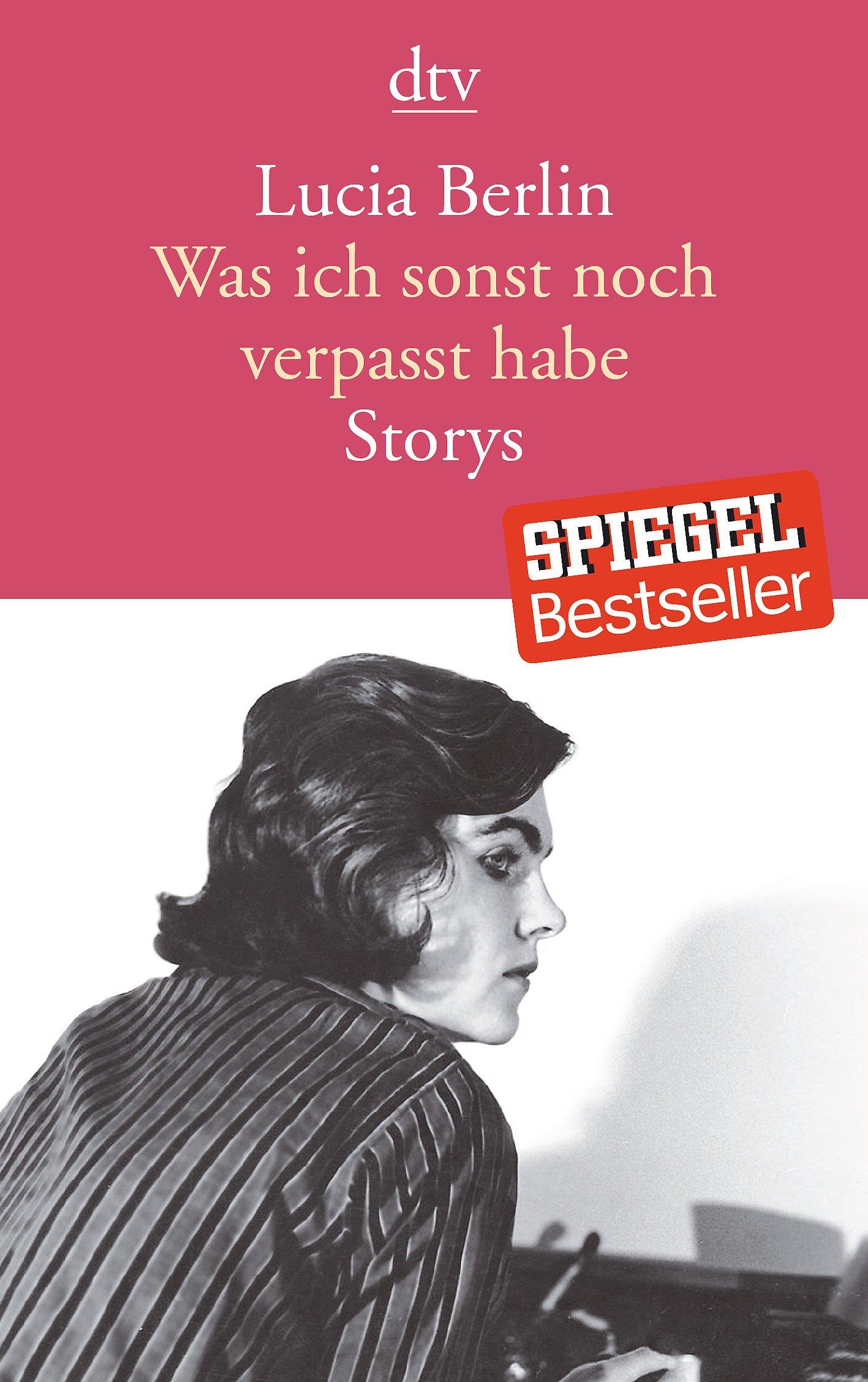 Was ich sonst noch verpasst habe: Storys Taschenbuch – 4. August 2017 Stephen Emerson Lucia Berlin Antje Rávic Strubel dtv Verlagsgesellschaft