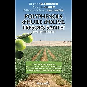 Polyphénols d'HUILE d'OLIVE, trésors santé! (French Edition)