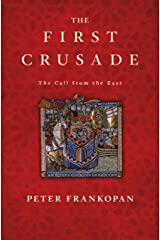The First Crusade: The Call from the East Kindle Edition