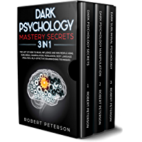 Dark Psychology Mastery Secrets: 3 in 1: The Art of How to Read, Influence and Win People Using Subliminal Manipulation, Persuasion, Body Language Analysis ... Brainwashing Techniques (English Edition)