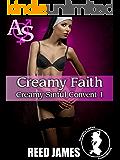 Creamy Faith (Creamy Sinful Convent 1)