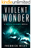 Violent Wonder (Universal Wilderness Book 1)