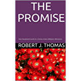 THE PROMISE: One-Hundred-Fourth in a Series of Jess Williams Westerns (A Jess Williams Western Book 104)