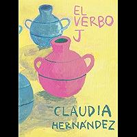 El verbo J (Spanish Edition)