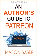 An Author's Guide to Patreon (Write Club Book 3) Kindle Edition