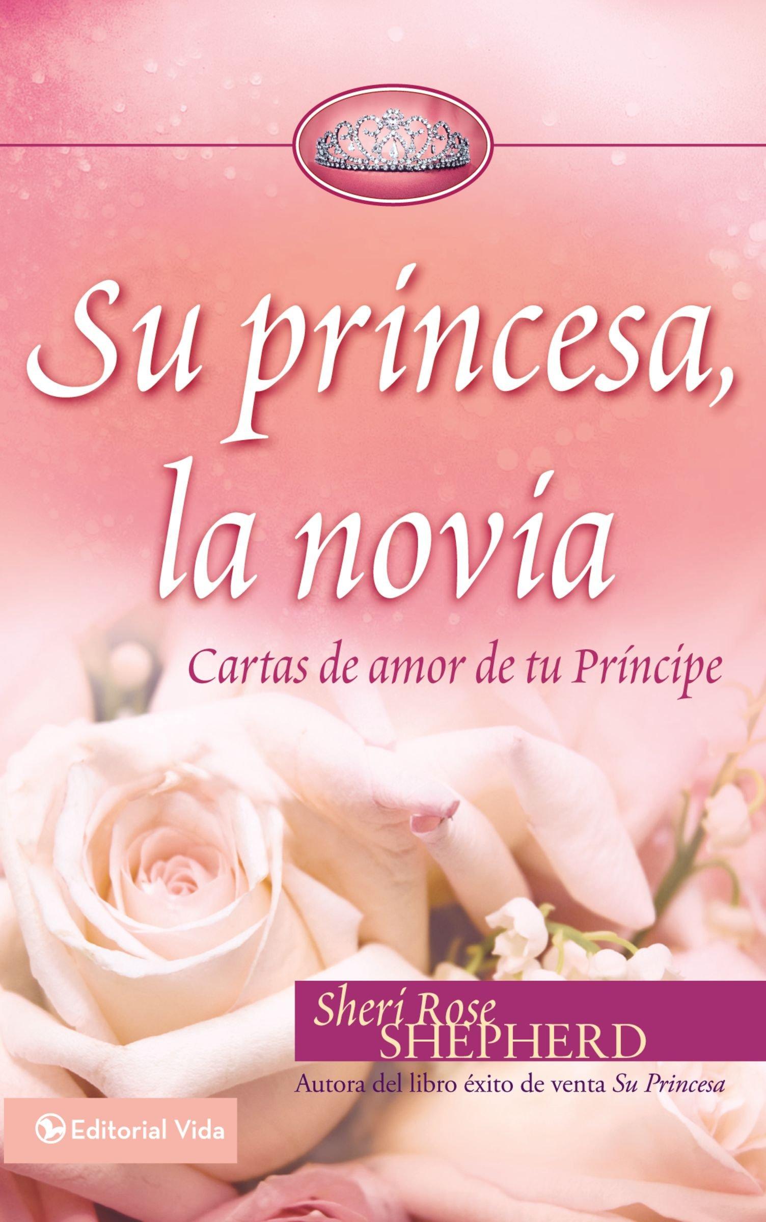 Su Princesa, la Novia: Cartas de Amor de Tu Principe Su Princesa Serie: Amazon.es: Sheri Rose Shepherd: Libros