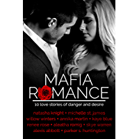 Mafia Romance: TEN Love Stories of Danger and Desire