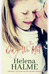 The Day We Met: Charming story of love at first sight in a cold climate (Love on the Island) Kindle Edition