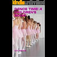 Dance Time! A Children's Book!